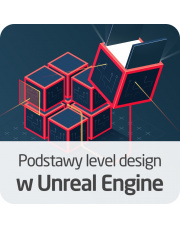 Podstawy level design w Unreal Engine
