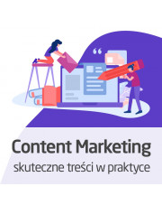 Kurs Content Marketing - skuteczne treści w praktyce