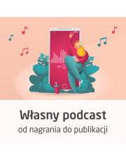 Kurs Własny podcast od A do Z