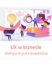 Kurs UX w biznesie - efektywna praca projektanta