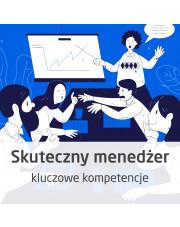 Kurs Skuteczny menedżer - kluczowe kompetencje