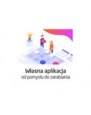 Własna aplikacja - od pomysłu do zarabiania